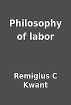 Philosophy of labor by Remigius C Kwant