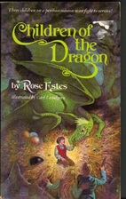 Children of the Dragon by Rose Estes