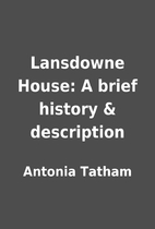 Lansdowne House: A brief history &…