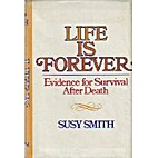 Life Is Forever by Susy Smith