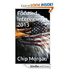 Focused Interviewing 2013 by Chip Morgan