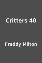 Critters 40 by Freddy Milton
