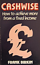Cashwise: How to Achieve More from a Fixed…