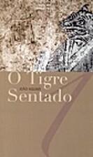 O Tigre Sentado by João Aguiar
