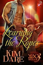 Learning the Ropes (Sex Sells, #3) by Kim…
