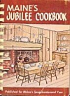 Maine's Jubilee Cookbook by Loana and Annie…
