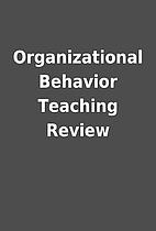 Organizational Behavior Teaching Review