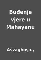 Buđenje vjere u Mahayanu by Aśvaghoṣa.,