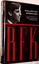 RFK: Collected Speeches by Robert F. Kennedy
