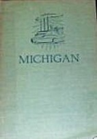 Michigan: A Guide to the Wolverine State by…