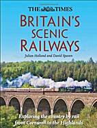 Britain's Scenic Railways by Julian Holland