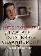 De laatste zusters van Vlaanderen? 12 sterke…