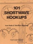 101 short wave hook-ups. Including battery…
