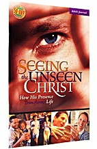 Seeing the Unseen Christ: How His Presence…