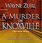 A Murder in Knoxville by Wayne Zurl