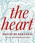 The Heart: A Novel by Maylis de Kerangal