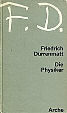Die Physiker. Eine Komödie in zwei Akten by…