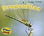 Dragonflies (Creepy Critters) by Rebecca…
