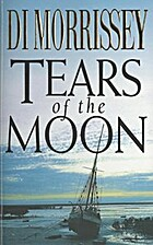 Tears of the Moon by Di Morrissey