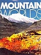 Mountain Worlds by Margaret Sedeen