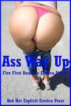 Ass Way Up: Five First Anal Sex Erotica…