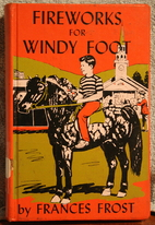 Fireworks for Windy Foot by Frances Frost