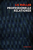 Professionelle relationer by Lis Møller