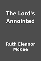 The Lord's Annointed by Ruth Eleanor McKee