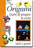 Origami. L'arte di piegare la carta. Tutti i…