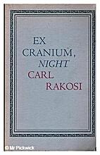 Ex Cranium, Night by Carl Rakosi