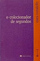 Colecionador de Segundos, O by Mara…