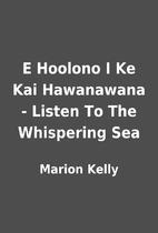 E Hoolono I Ke Kai Hawanawana - Listen To…