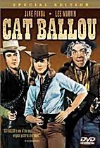 Cat Ballou [1965 film] by Elliot Silverstein
