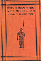 Armour and Weapons in the Middle Ages by…