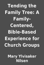 Tending the Family Tree: A Family-Centered,…