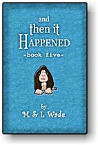 And Then It Happened - Book 5 by Laura Wade