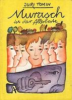 Murasch ist der Allerbeste by Juri Tomin