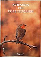 Avifauna dei Colli Euganei by Giuseppe…
