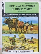 Life and Customs of Bible Times: A…