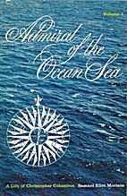 ADMIRAL OF THE OCEAN SEA - VOLUME 1: A LIFE…