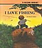 I Love Fishing (Rookie Readers: Level B) by…