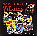 500 Comic Book Villains by Mike Conroy