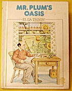 Mr. Plum's oasis by Elisa Trimby