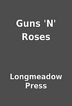 Guns 'N' Roses by Longmeadow Press