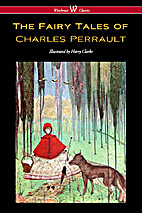 The Fairy Tales of Charles Perrault…