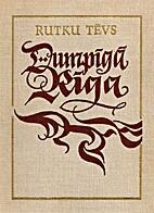 Dumpīgā Rīga : vēsturisks romāns no…
