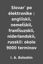 Slovarʹ po ėlektronike : angliĭskiĭ,…