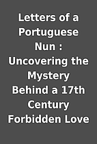 Letters of a Portuguese Nun : Uncovering the…
