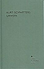 Urwerk: Schwitters und andere lesen…