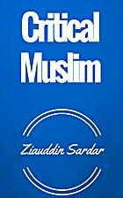 Critical Muslim by Editors: Ziauddin Sardar…